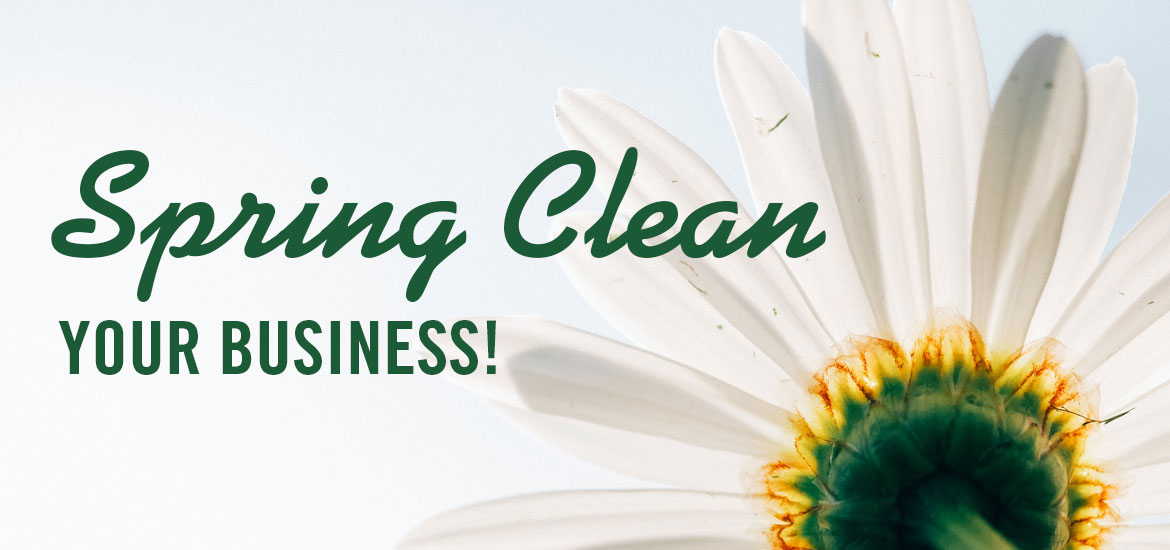 SPRING CLEAN Your Business!